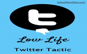 Beware – Low Life Twitter Tactic To Build Large Followings