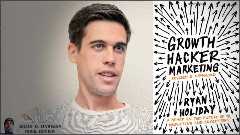 Book Review – Growth Hacker Marketing by Ryan Holiday