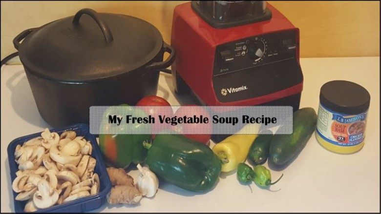 My Fresh Vegetable Soup Recipe