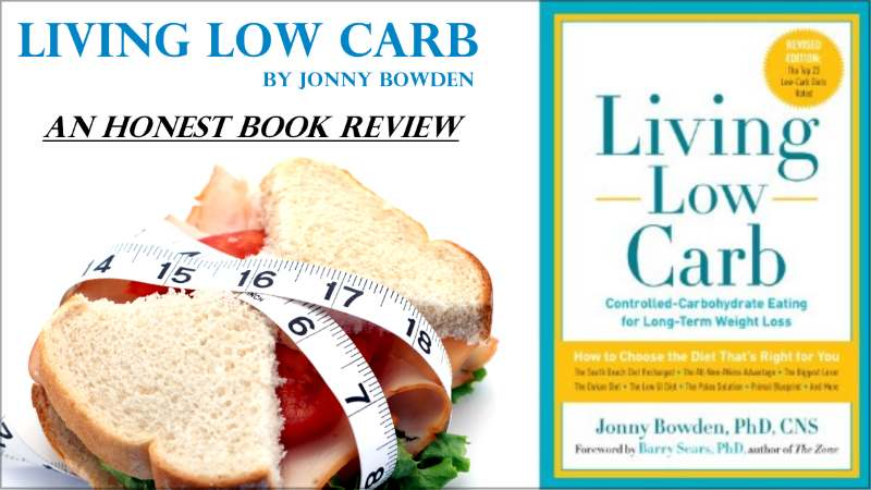 Honest Book Review – Living Low Carb by Jonny Bowden