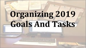 Organizing 2019 Goals And Tasks